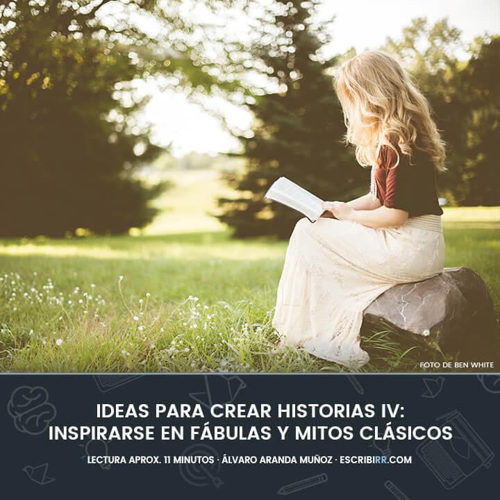 Ideas para crear historias mitos y fabulas