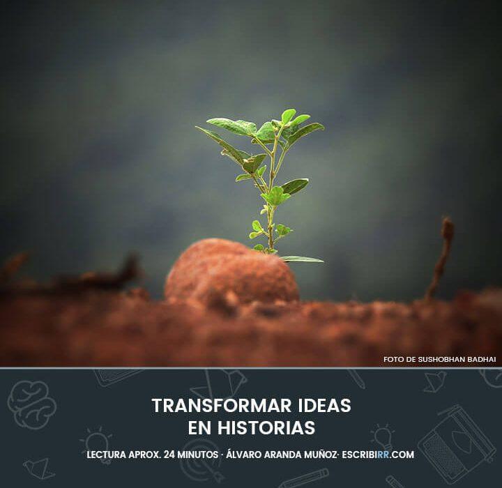 Cómo transformar ideas en historias