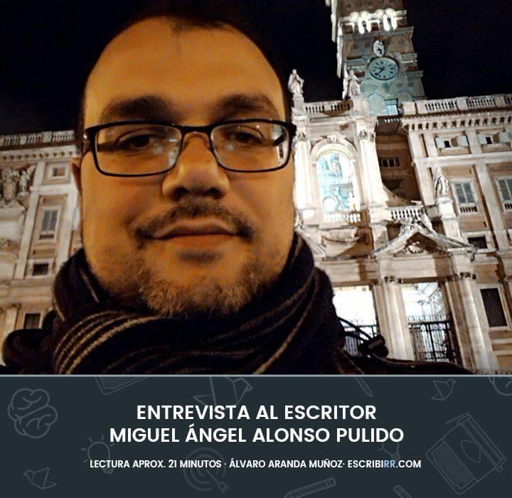 entrevista miguel Ángel alonso pulido